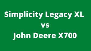 Simplicity Legacy XL vs John Deere X700