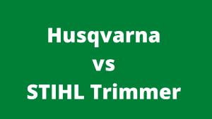 Husqvarna vs STIHL Trimmer
