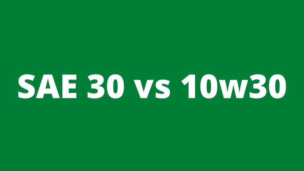 SAE 30 vs 10w30