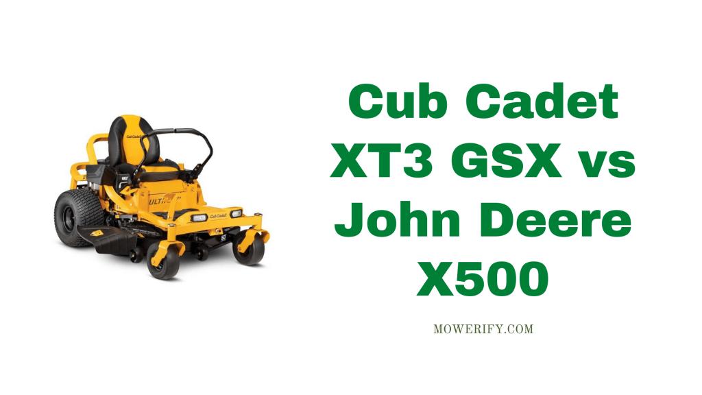 Cub Cadet XT3 GSX vs John Deere X500