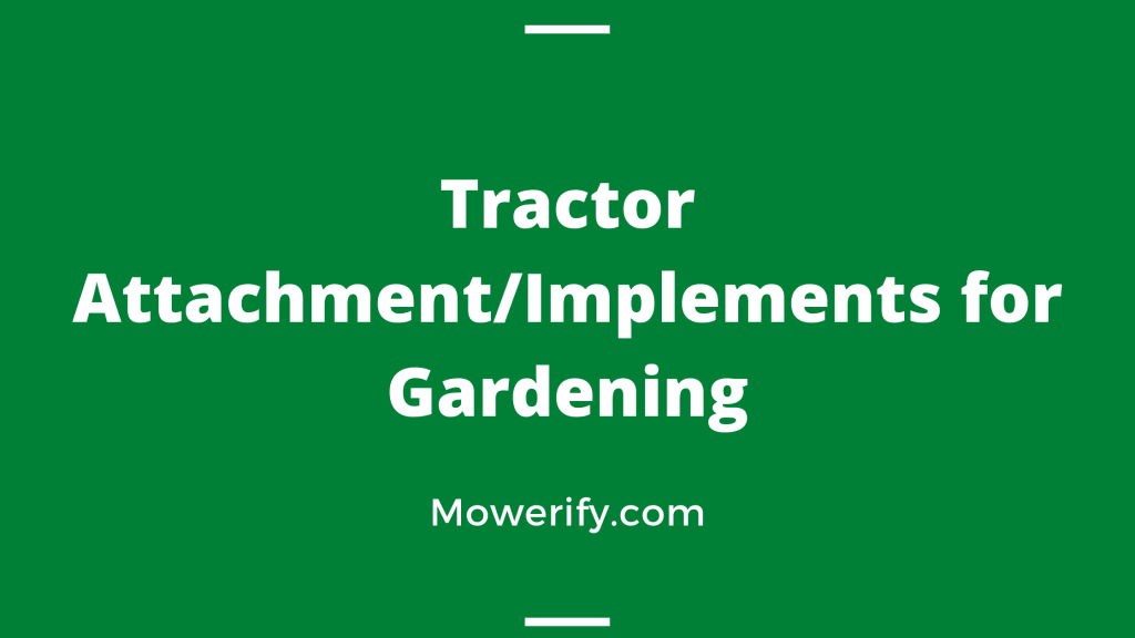 Tractor Attachment-Implements for Gardening